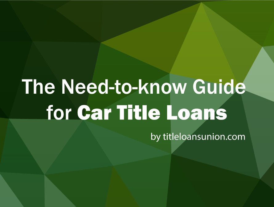 The Need-to-know Guide For Car Title Loans